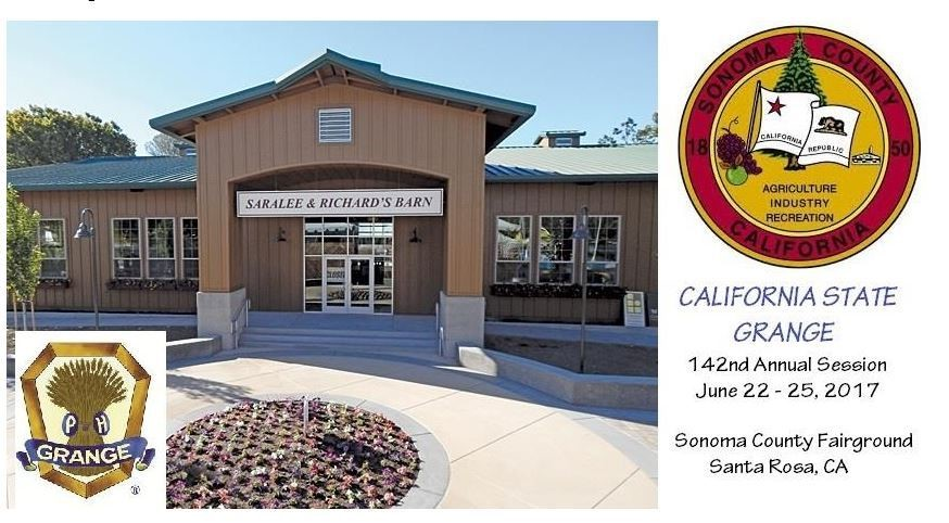 The 142nd Annual Session Of California State Grange Will Be Held At Sonoma County Fairgrounds In Beautiful Santa Rosa